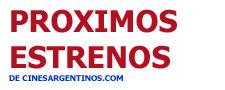 PROXIMOS ESTRENOS
